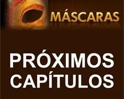 Próximos capítulos Máscaras