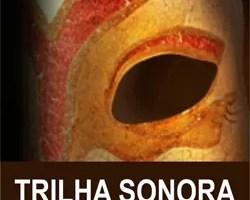 Trilha Sonora Máscaras