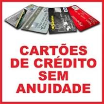 Cartões crédito sem anuidade