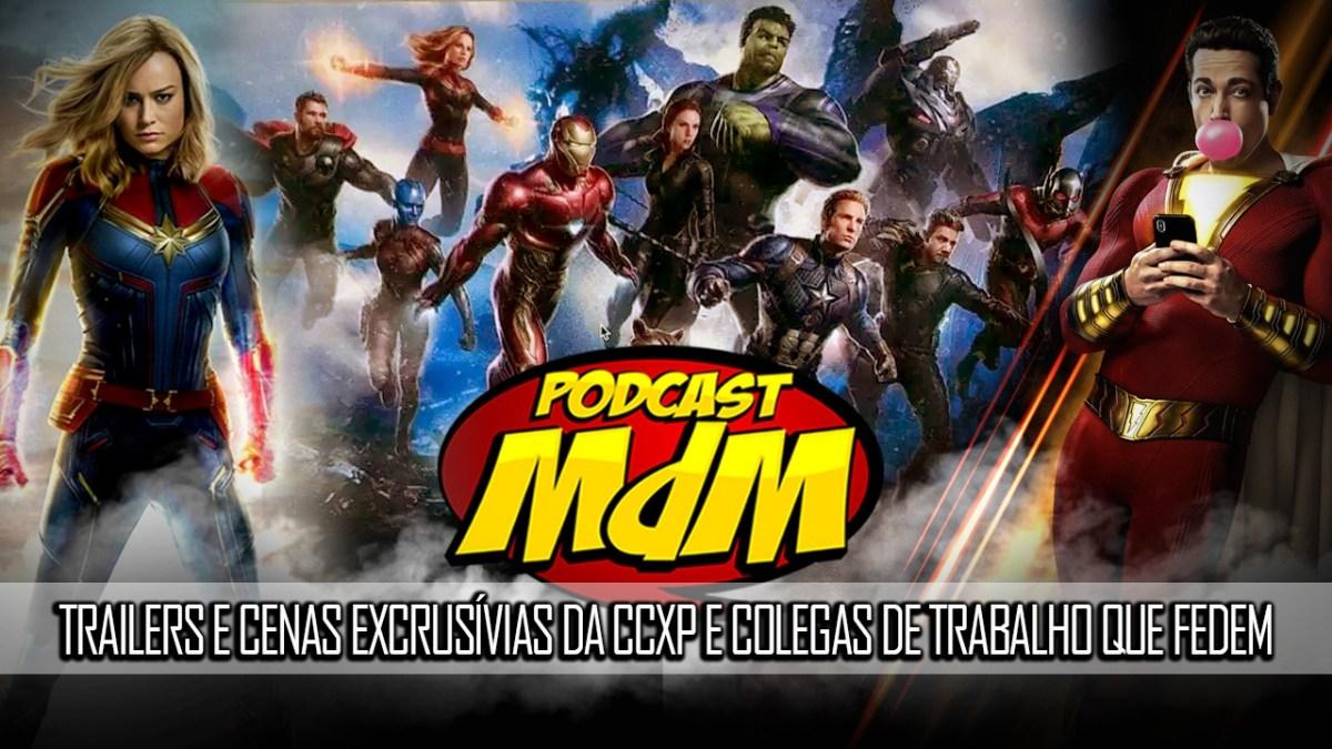 Podcast MdM #496: Trailers e cenas exclusivas da CCXP e colegas de trabalho que fedem