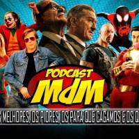 Podcast MdM #549: Filmes de 2019: Os melhores, os piores, os para os quais cagamos e os que vimos no avião