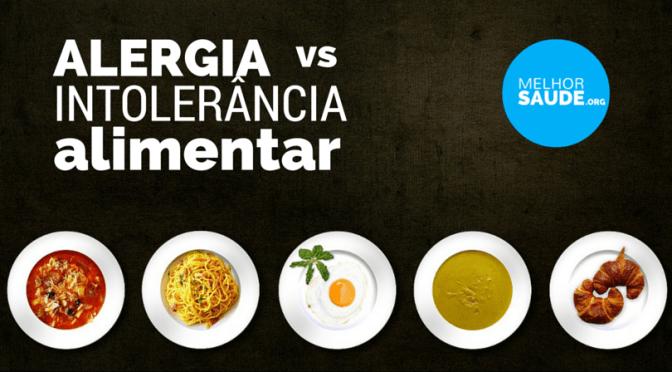 ALERGIA VS INTOLERÂNCIA ALIMENTAR melhorsaude.org melhor blog de saúde