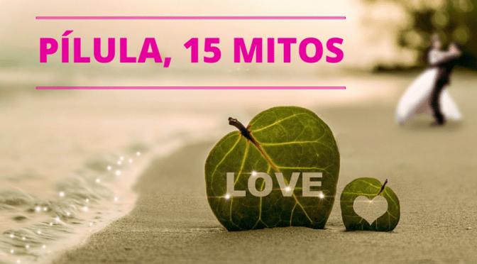 PÍLULA, 15 MITOS E RISCOS