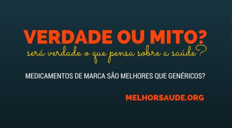 MEDICAMENTOS GENERICOS VS MARCA MELHORSAUDE.ORG