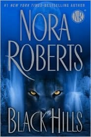 Black Hills by: Nora Roberts