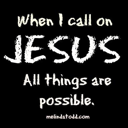 when i call on jesus melindatodd
