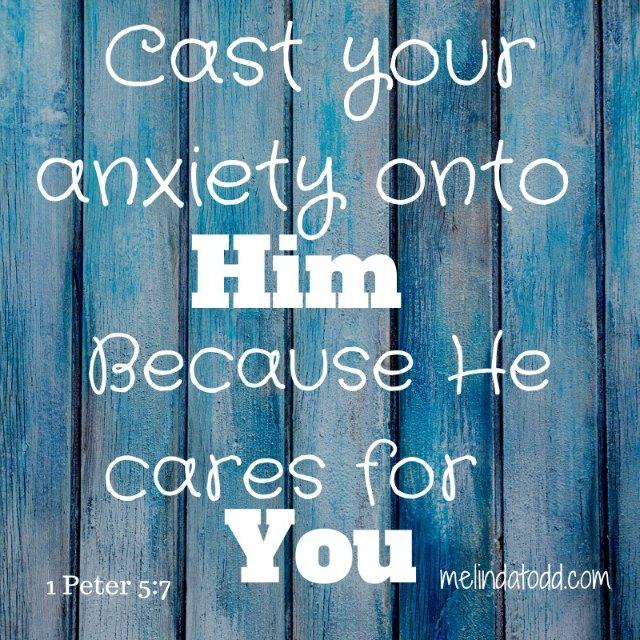 1 Peter 5:7 Do Not Be Anxious