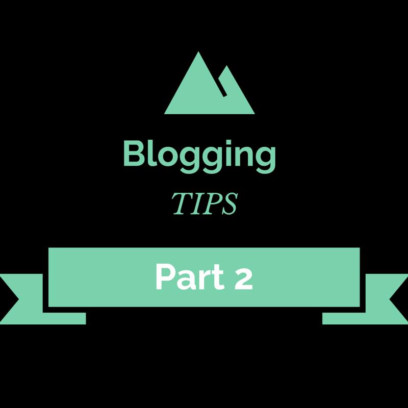 Blogging tips part 2