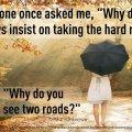 i see two roads