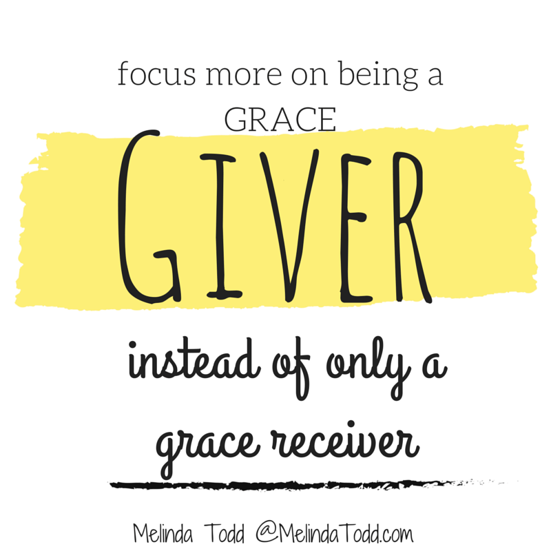 Be A Grace Giver by Melinda Todd