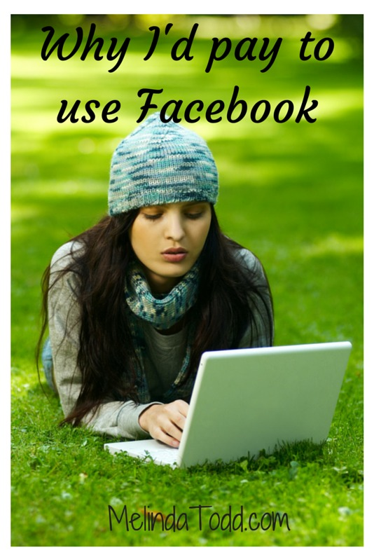 Why I'd Pay To Use Facebook