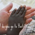 WHY Do You Go To Haiti?