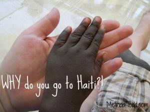 WHY Do You Go To Haiti?