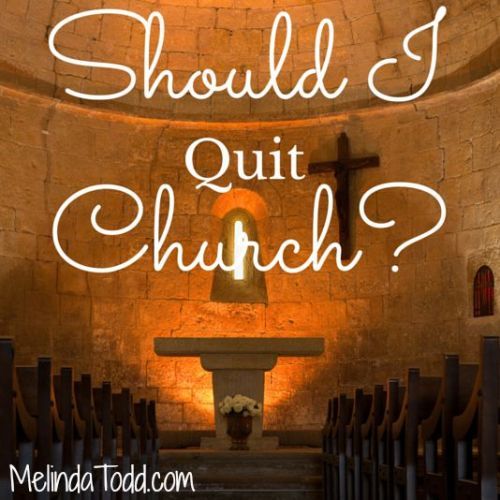 Should I Quit Church?