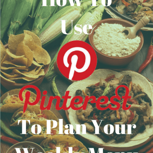 How To Use Pinterest To Plan Your Weekly Menu