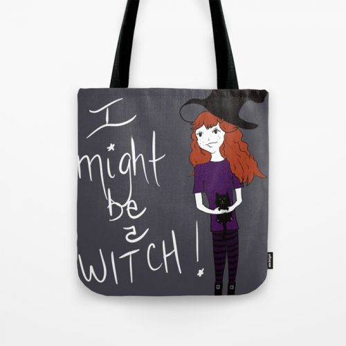 I Might Be A Witch Tote Bag