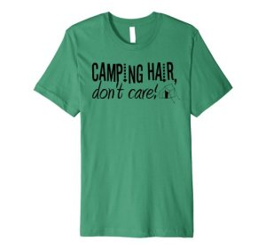 Camping Hair Don't Care T-Shirt by Mel's Doodle Designs