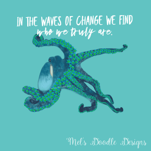 Ocean quote and octopus artwork by Melinda Todd