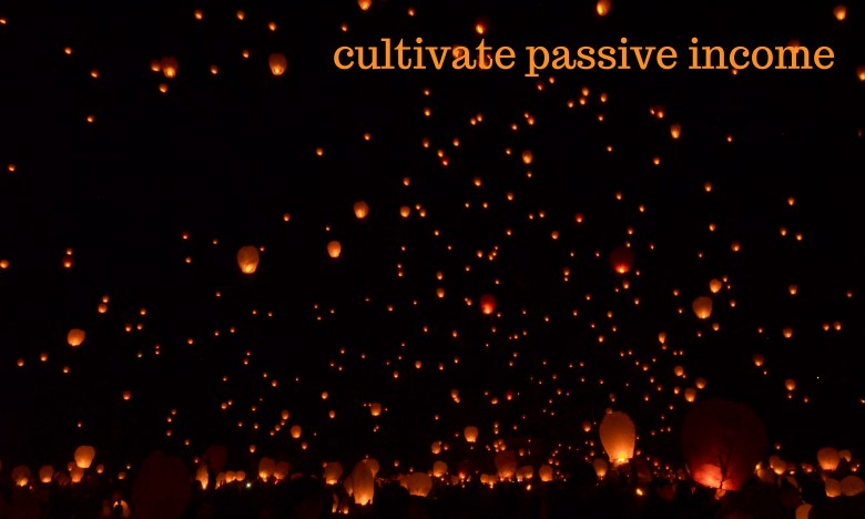 cultivate-passive-income-from-your-writing by Melinda J. Irvine