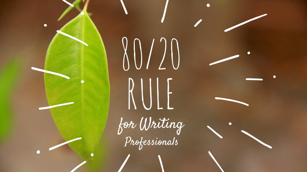 The 80/20 Rule For Freelance Writers