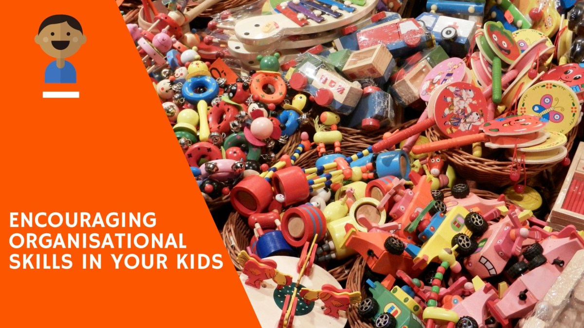 5 Tips For Teaching Organisational Skills to Kids