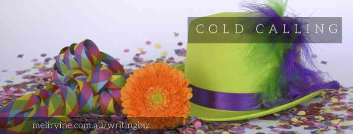 cold calling for writing work -- by Melinda J. Irvine