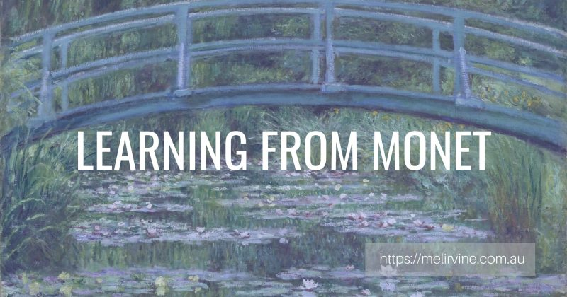 learning from monet and the writing life @ Melinda J. Irvine
