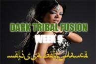 DARK TRIBAL FUSION WK9 APR-JUL2016