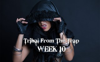 TRIBAL FROM THE TRAP WK10 APR-JULY 2020