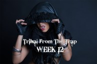 TRIBAL FROM THE TRAP WK12 SEPT-DEC 2018
