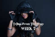 TRIBAL FROM THE TRAP WK7 JAN-APR 2018