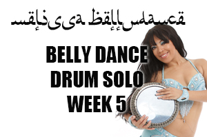 BELLY DANCE DRUM SOLO WK5 SEPT-DEC 2020