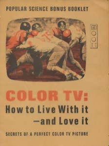 Color TV: How to Live With It and Love It