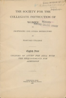 The Society for the Collegiate Instruction of Women by Professors and Other Instructors of Harvard College