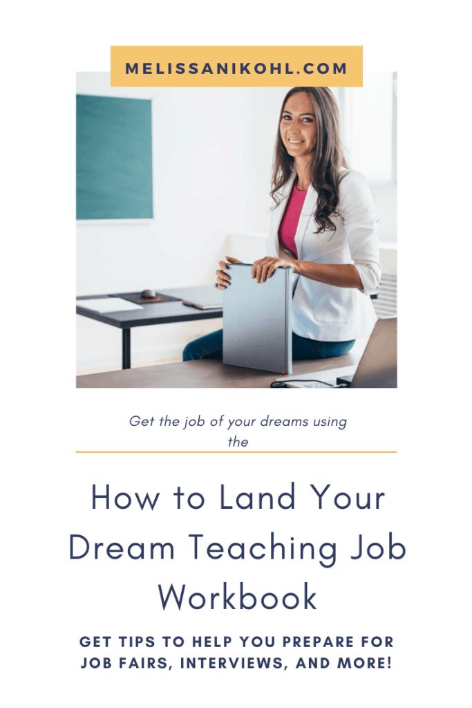 How to Land Your Dream Teaching Job Workbook. Start preparing to leave your school now using these tips and resources. #teacherjob #teacherinterview #teacherportfolio #teacherresume