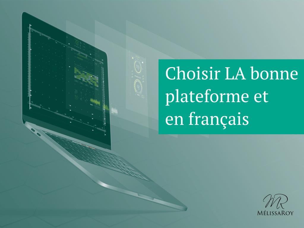 Choisir la bonne plateforme et en français
