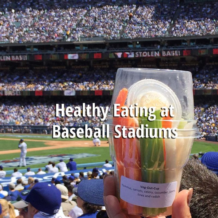 BlogPost_HealthyEatingatBaseballStadiums