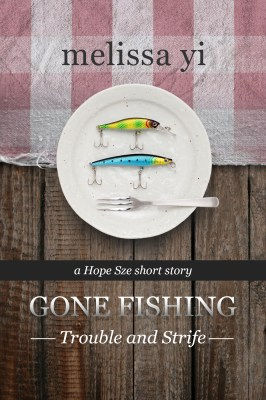 Gone Fishing II: Trouble and Strife