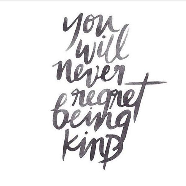 You Will Never Regret Being Kind Quote