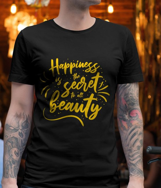 Happiness Is The Secret To All Beauty T-Shirt For Men