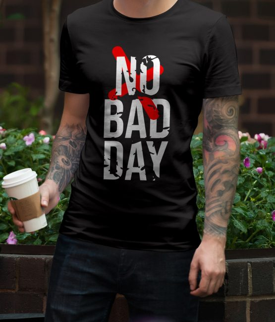 No Bad Day T-Shirt For Men