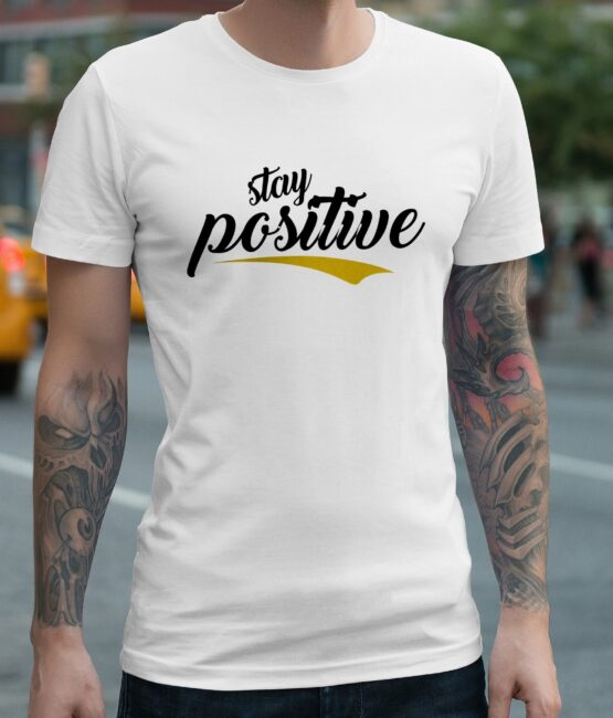 Stay Positive T-Shirt For Men