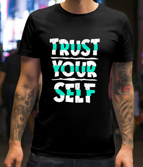 Trust Your Self T-Shirt For Men