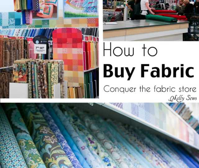 How To Shop For Fabric How To Buy Fabric A Beginners Guide To Conquering