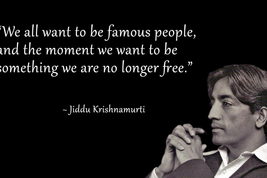 J. Krishnamurti Quotes on Life