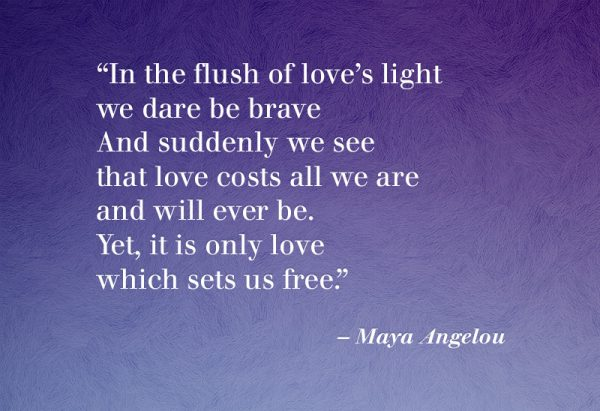 Maya Angelou Quote on Love