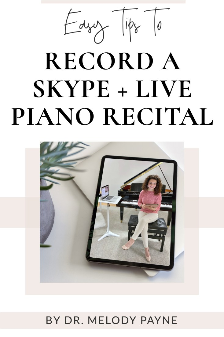 Easy Tips to Record a Skype + Live Recital