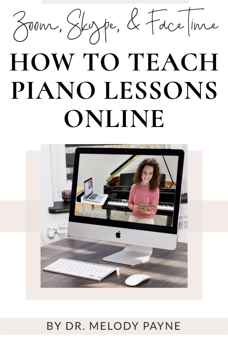 How to teach online piano lessons by Dr. Melody Payne
