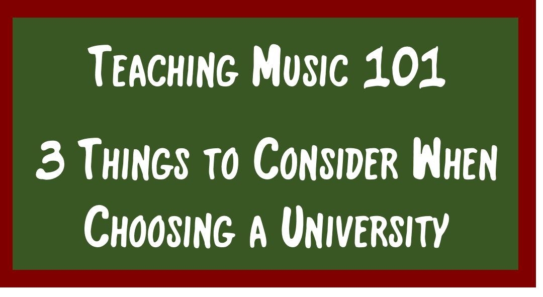 Teaching Music 101 – 3 Things to Consider When Choosing a University