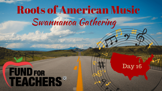 Roots of American Music – Swannanoa, NC – Day 16